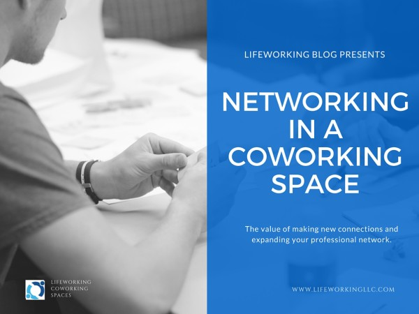 Networking in Coworking Spaces | LifeWorking Chicago Coworking
