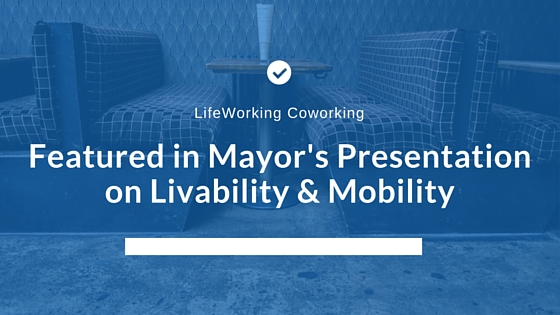LifeWorking Featured on Mayor Schoenheider's Livability & Mobility Presentation